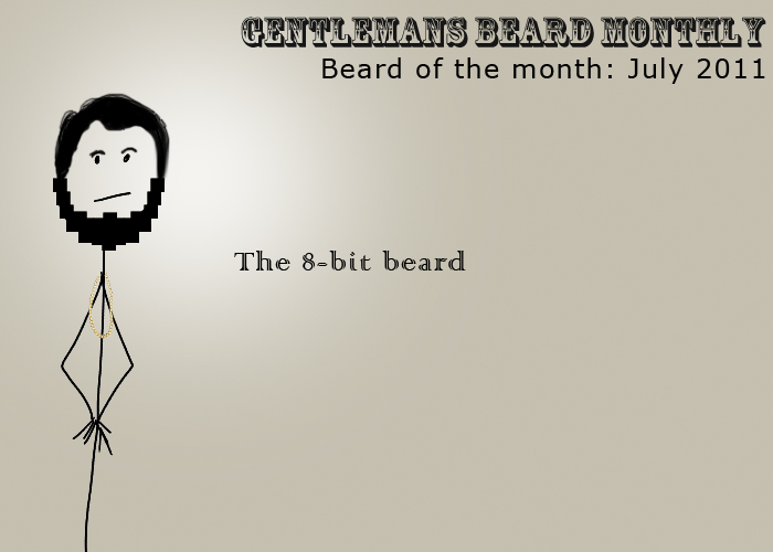Beard of the month: July 2011: The 8-bit beard