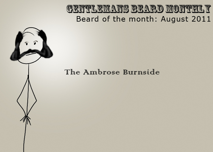 Beard of the month: August 2011 : The Ambrose Burnside
