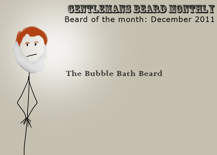 Beard of the month: December 2011: The Bubble Bath Beard