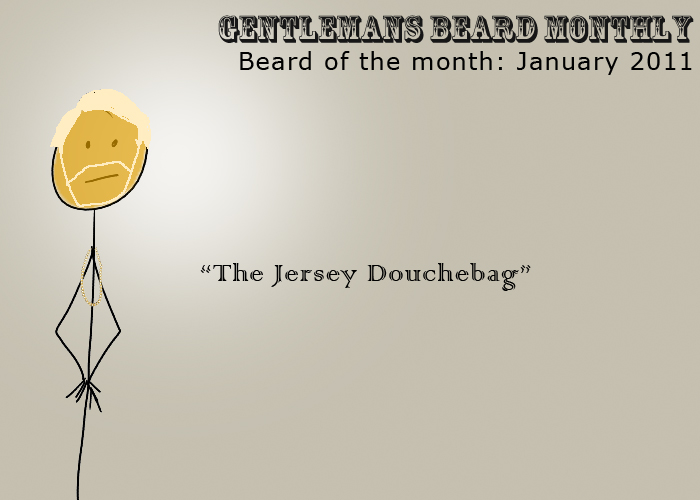 Beard of the Month: January 2011: The Jersey Douchebag