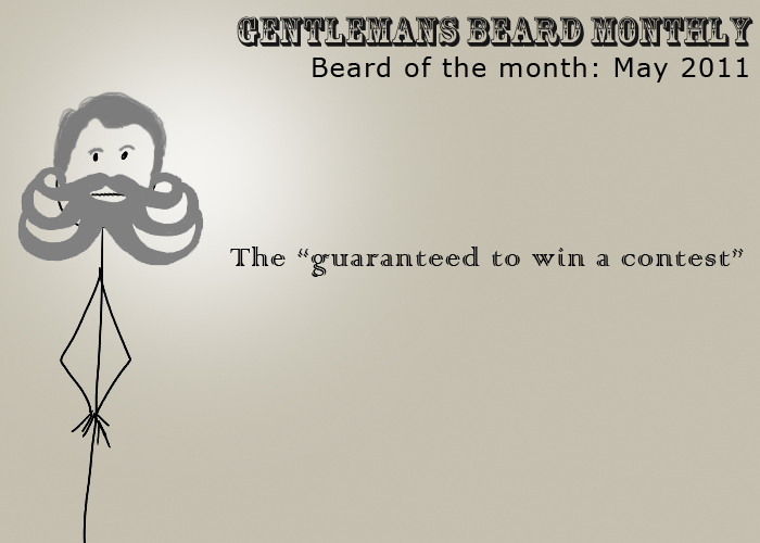 "Beard of the month: May 2011: The ""guaranteed to win a contest"""